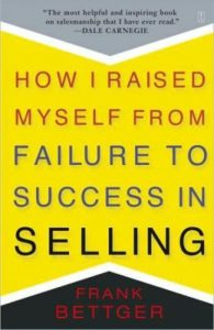 Bettger - How I Raised Myself from Failure to Success in Selling